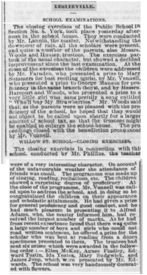 From the Globe July 8 1881. School Section #6 was in the Township of York (north of Queen). The Willow Street School was in the City of Toronto, south of Queen Street.