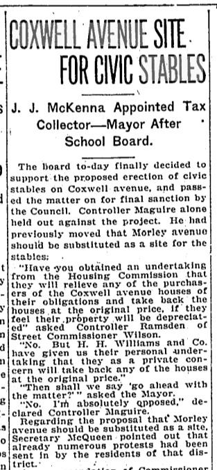 Maguire was the only hold on the Board of Control. He wanted to put the City Stables on Morley Avenue (Woodfield Rd.) but people there were already objecting.Toronto Star, Feb. 17, 1920