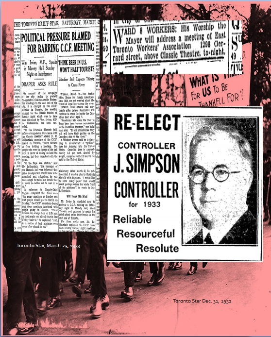 "Toronto was frequently referred to as the ""Belfast of the North"" due to the Orange dominance here. In the 1930s Riverdale helped elect the socialist, anti-Catholic Jimmie Simpson, as Toronto's first left-wing mayor. Orangeman. Police tried to prevent Simpson from holding political meetings."