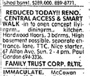 "The East is being rediscovered and rediscovering itself as Leslieville in the late 80s. Real estate agents are marketing the houses as starter homes to young professional couples as ""starter homes"". Toronto Star, Feb. 12, 1989"