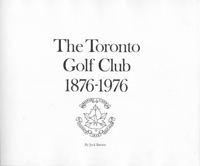 Jack Batten, The Toronto Golf Club 1876 to 1976