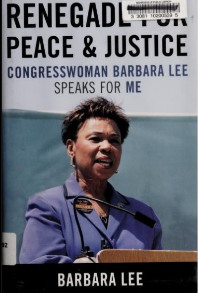 Barbara Lee, Renegade for peace and justice Congresswoman Barbara Lee speaks for me, 2008 cover